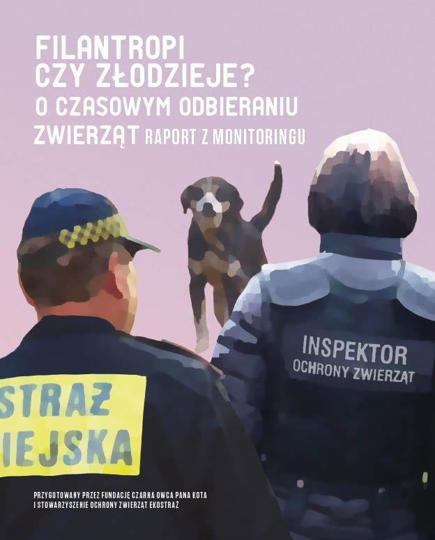Okładka raportu Filantropi czy złodzieje? O czasowym odbieraniu zwierząt